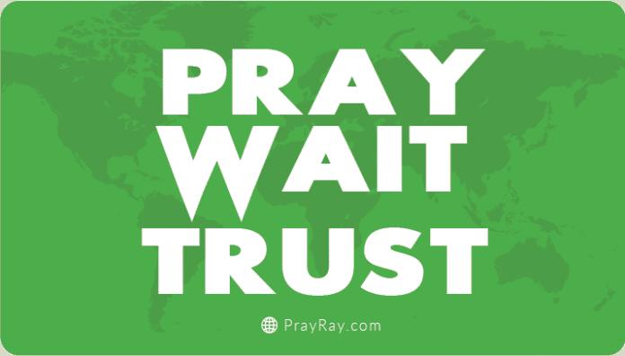 Pray wait trust keys to effective prayer