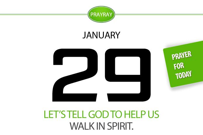 Walk in Spirit Prayer for Today