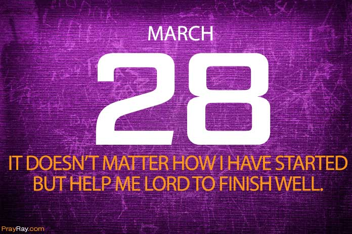 FINISHING WELL IN LIFE Devotional Prayer for March 28